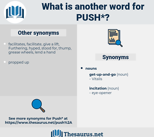push, synonym push, another word for push, words like push, thesaurus push