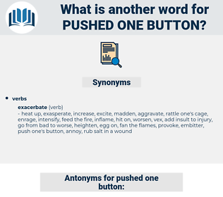 pushed one button, synonym pushed one button, another word for pushed one button, words like pushed one button, thesaurus pushed one button