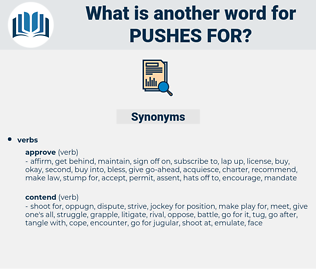 pushes for, synonym pushes for, another word for pushes for, words like pushes for, thesaurus pushes for