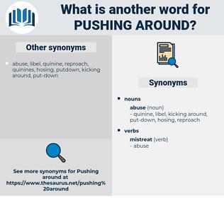 pushing around, synonym pushing around, another word for pushing around, words like pushing around, thesaurus pushing around
