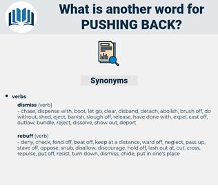 pushing back, synonym pushing back, another word for pushing back, words like pushing back, thesaurus pushing back