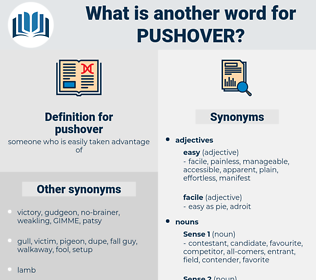 pushover, synonym pushover, another word for pushover, words like pushover, thesaurus pushover