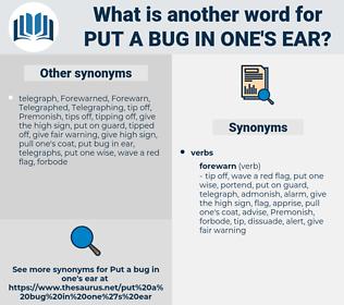 put a bug in one's ear, synonym put a bug in one's ear, another word for put a bug in one's ear, words like put a bug in one's ear, thesaurus put a bug in one's ear