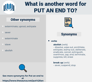 put an end to, synonym put an end to, another word for put an end to, words like put an end to, thesaurus put an end to
