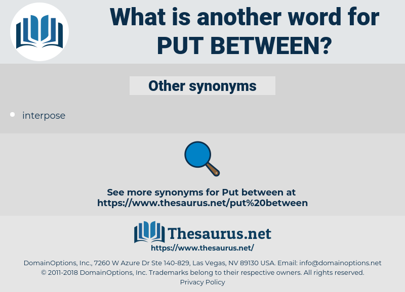 put between, synonym put between, another word for put between, words like put between, thesaurus put between