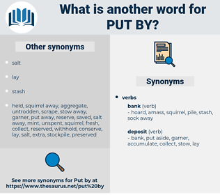 put by, synonym put by, another word for put by, words like put by, thesaurus put by