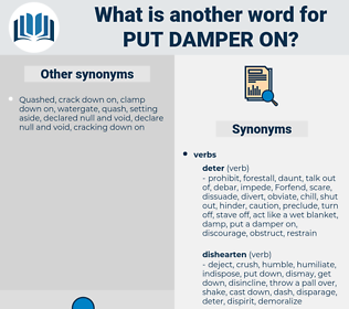 put damper on, synonym put damper on, another word for put damper on, words like put damper on, thesaurus put damper on