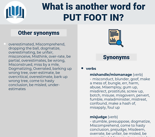 put foot in, synonym put foot in, another word for put foot in, words like put foot in, thesaurus put foot in