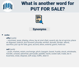 put for sale, synonym put for sale, another word for put for sale, words like put for sale, thesaurus put for sale