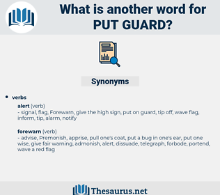 put guard, synonym put guard, another word for put guard, words like put guard, thesaurus put guard