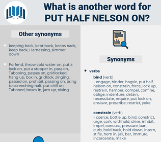 put half nelson on, synonym put half nelson on, another word for put half nelson on, words like put half nelson on, thesaurus put half nelson on