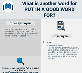 put in a good word for, synonym put in a good word for, another word for put in a good word for, words like put in a good word for, thesaurus put in a good word for