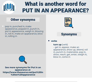 put in an appearance, synonym put in an appearance, another word for put in an appearance, words like put in an appearance, thesaurus put in an appearance