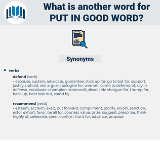 put in good word, synonym put in good word, another word for put in good word, words like put in good word, thesaurus put in good word