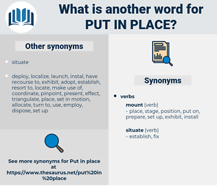 put in place, synonym put in place, another word for put in place, words like put in place, thesaurus put in place