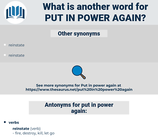 put in power again, synonym put in power again, another word for put in power again, words like put in power again, thesaurus put in power again