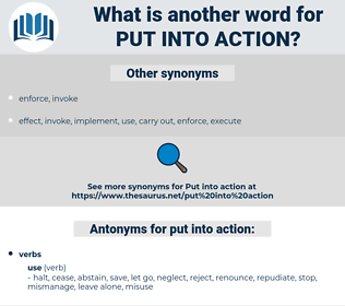 put into action, synonym put into action, another word for put into action, words like put into action, thesaurus put into action