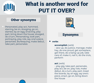 put it over, synonym put it over, another word for put it over, words like put it over, thesaurus put it over