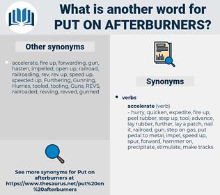 put on afterburners, synonym put on afterburners, another word for put on afterburners, words like put on afterburners, thesaurus put on afterburners