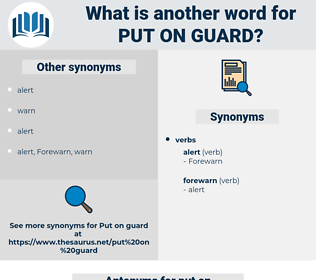 put on guard, synonym put on guard, another word for put on guard, words like put on guard, thesaurus put on guard