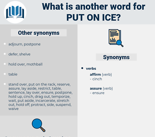 put on ice, synonym put on ice, another word for put on ice, words like put on ice, thesaurus put on ice