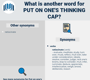 put on one's thinking cap, synonym put on one's thinking cap, another word for put on one's thinking cap, words like put on one's thinking cap, thesaurus put on one's thinking cap