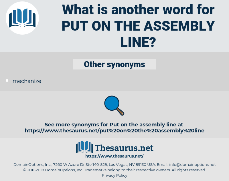 put on the assembly line, synonym put on the assembly line, another word for put on the assembly line, words like put on the assembly line, thesaurus put on the assembly line