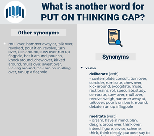 put on thinking cap, synonym put on thinking cap, another word for put on thinking cap, words like put on thinking cap, thesaurus put on thinking cap