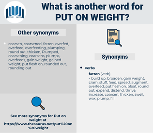 put on weight, synonym put on weight, another word for put on weight, words like put on weight, thesaurus put on weight