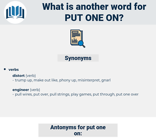 put one on, synonym put one on, another word for put one on, words like put one on, thesaurus put one on