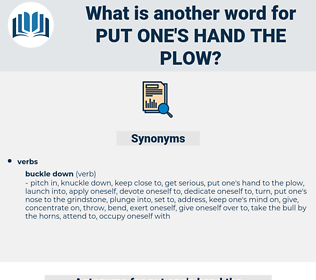 put one's hand the plow, synonym put one's hand the plow, another word for put one's hand the plow, words like put one's hand the plow, thesaurus put one's hand the plow