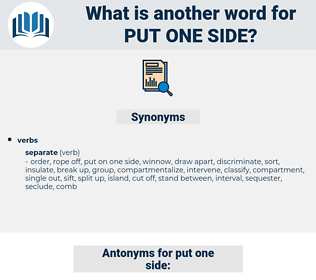 put one side, synonym put one side, another word for put one side, words like put one side, thesaurus put one side