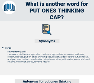 put ones thinking cap, synonym put ones thinking cap, another word for put ones thinking cap, words like put ones thinking cap, thesaurus put ones thinking cap
