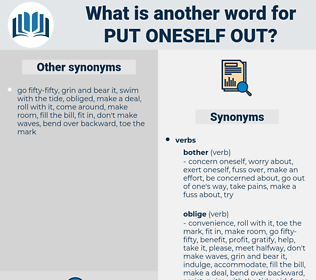 put oneself out, synonym put oneself out, another word for put oneself out, words like put oneself out, thesaurus put oneself out