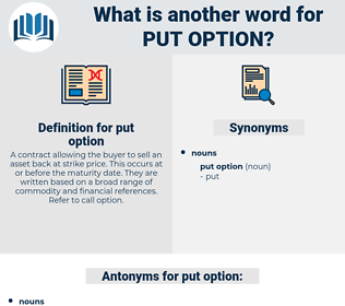 put option, synonym put option, another word for put option, words like put option, thesaurus put option
