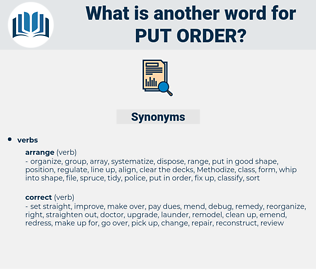 put order, synonym put order, another word for put order, words like put order, thesaurus put order