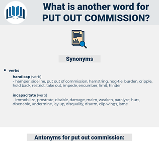 put out commission, synonym put out commission, another word for put out commission, words like put out commission, thesaurus put out commission