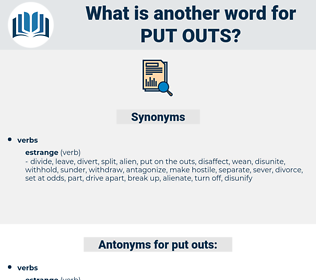 put outs, synonym put outs, another word for put outs, words like put outs, thesaurus put outs
