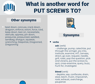 put screws to, synonym put screws to, another word for put screws to, words like put screws to, thesaurus put screws to