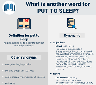put to sleep, synonym put to sleep, another word for put to sleep, words like put to sleep, thesaurus put to sleep