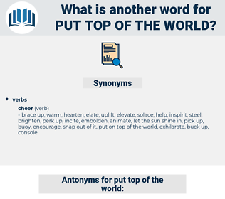 put top of the world, synonym put top of the world, another word for put top of the world, words like put top of the world, thesaurus put top of the world