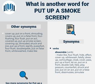put up a smoke screen, synonym put up a smoke screen, another word for put up a smoke screen, words like put up a smoke screen, thesaurus put up a smoke screen