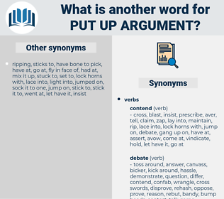 put up argument, synonym put up argument, another word for put up argument, words like put up argument, thesaurus put up argument