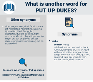put up dukes, synonym put up dukes, another word for put up dukes, words like put up dukes, thesaurus put up dukes