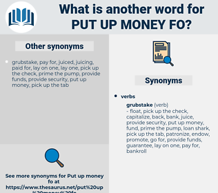 put up money fo, synonym put up money fo, another word for put up money fo, words like put up money fo, thesaurus put up money fo