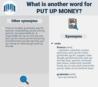 put up money, synonym put up money, another word for put up money, words like put up money, thesaurus put up money