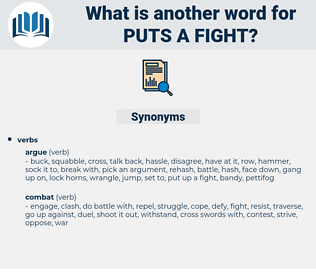 puts a fight, synonym puts a fight, another word for puts a fight, words like puts a fight, thesaurus puts a fight