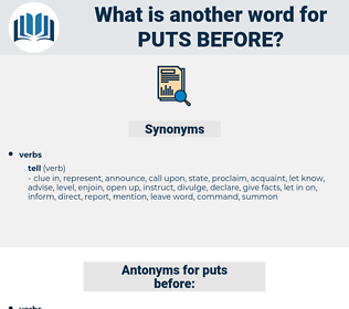 puts before, synonym puts before, another word for puts before, words like puts before, thesaurus puts before