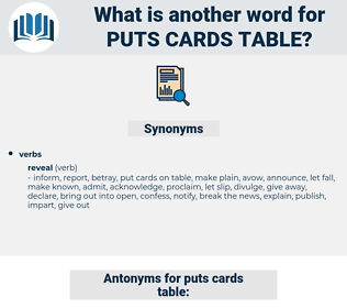 puts cards table, synonym puts cards table, another word for puts cards table, words like puts cards table, thesaurus puts cards table