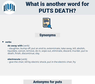 puts death, synonym puts death, another word for puts death, words like puts death, thesaurus puts death